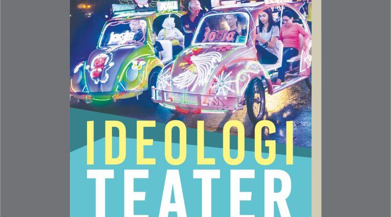 Display Ideologi Teater | Ideologi Teater : Gagasan dan Hasrat Teater Yogyakarta Hari Ini