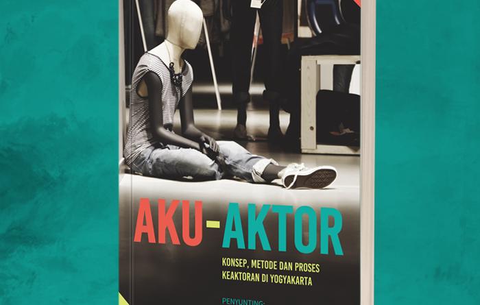 Template buku tipis BARU web aku | Aku - Aktor: Konsep, Metode dan Proses Keaktoran di Yogyakarta