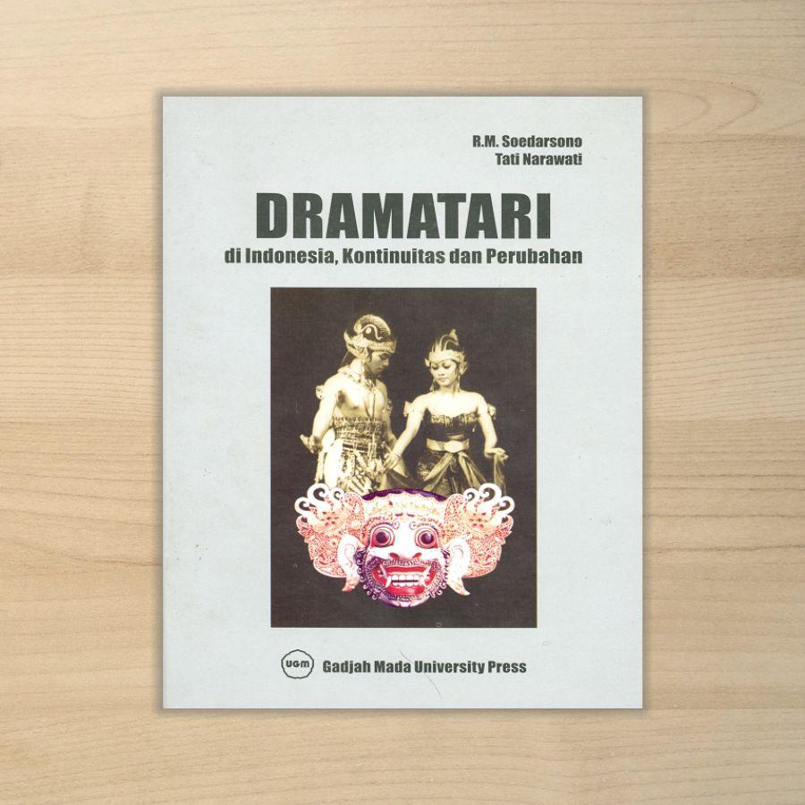 Dramatari | Dramatari di Indonesia: Kontinuitas dan Perubahan
