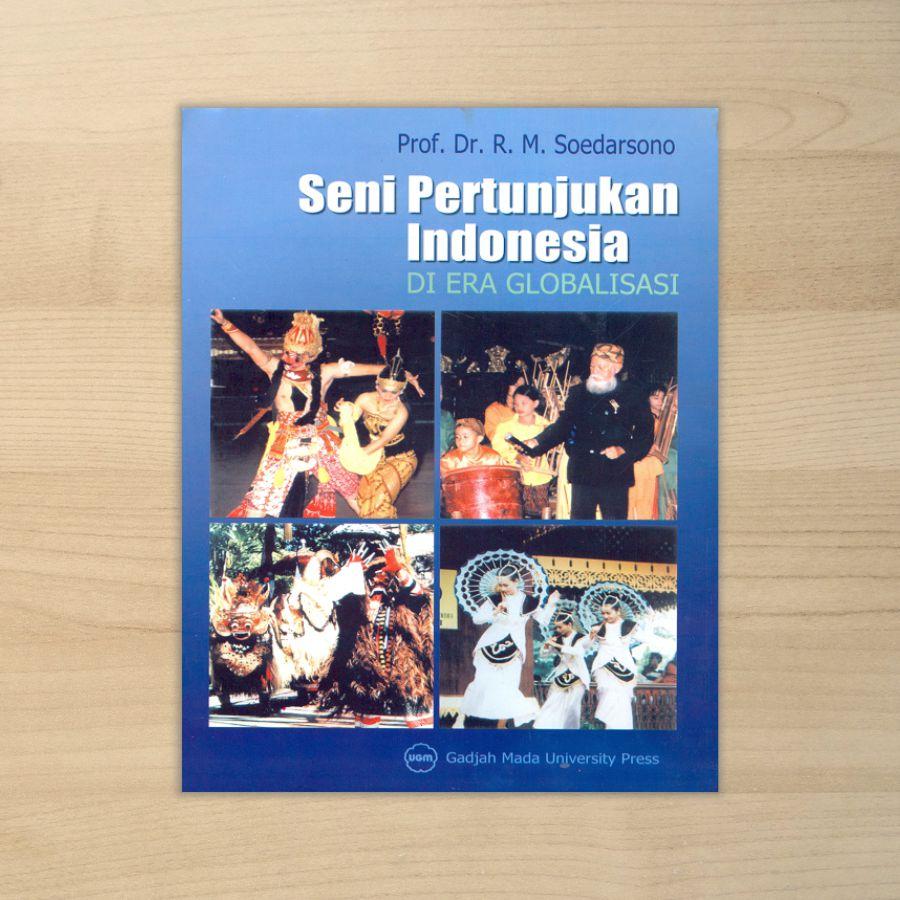 Seni Pertunjukan Indonesia di Era Globalisasi | Seni Pertunjukan di Era Globalisasi