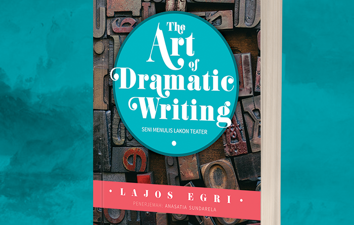 The Art of Dramatic Writing | The Art of Dramatic Writing